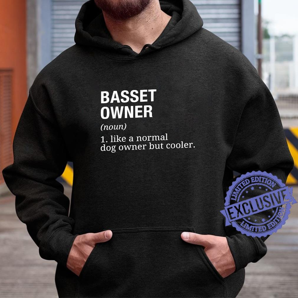 Basset Hound Owner Definition Dog Shirt hoodie