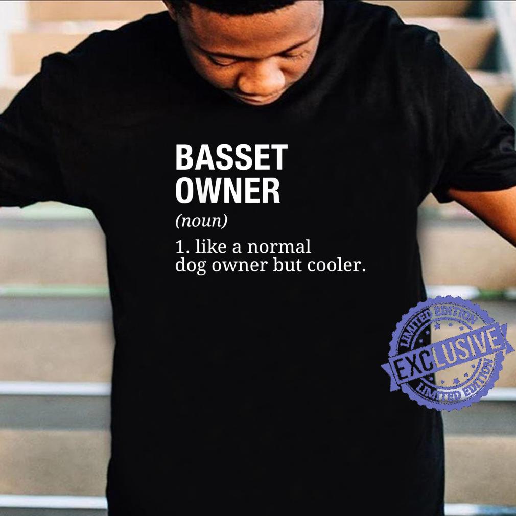 Basset Hound Owner Definition Dog Shirt