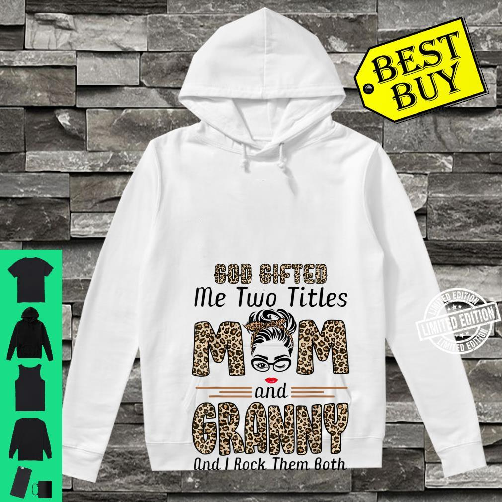 Goded Me Two Titles Mom Granny Leopard Wink Shirt hoodie