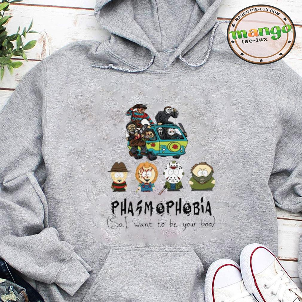 South Park Phasmophobia so i want to be your boo shirt hoodie
