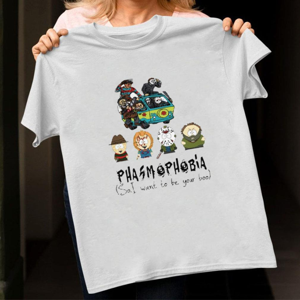 South Park Phasmophobia so i want to be your boo shirt unisex