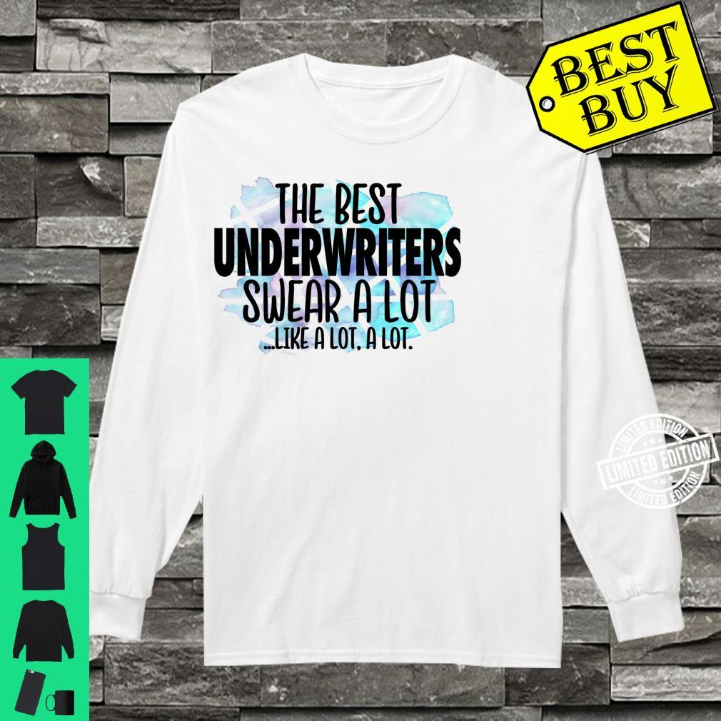 The Best Underwriters Swear a Lot Cussing Underwriter Shirt long sleeved