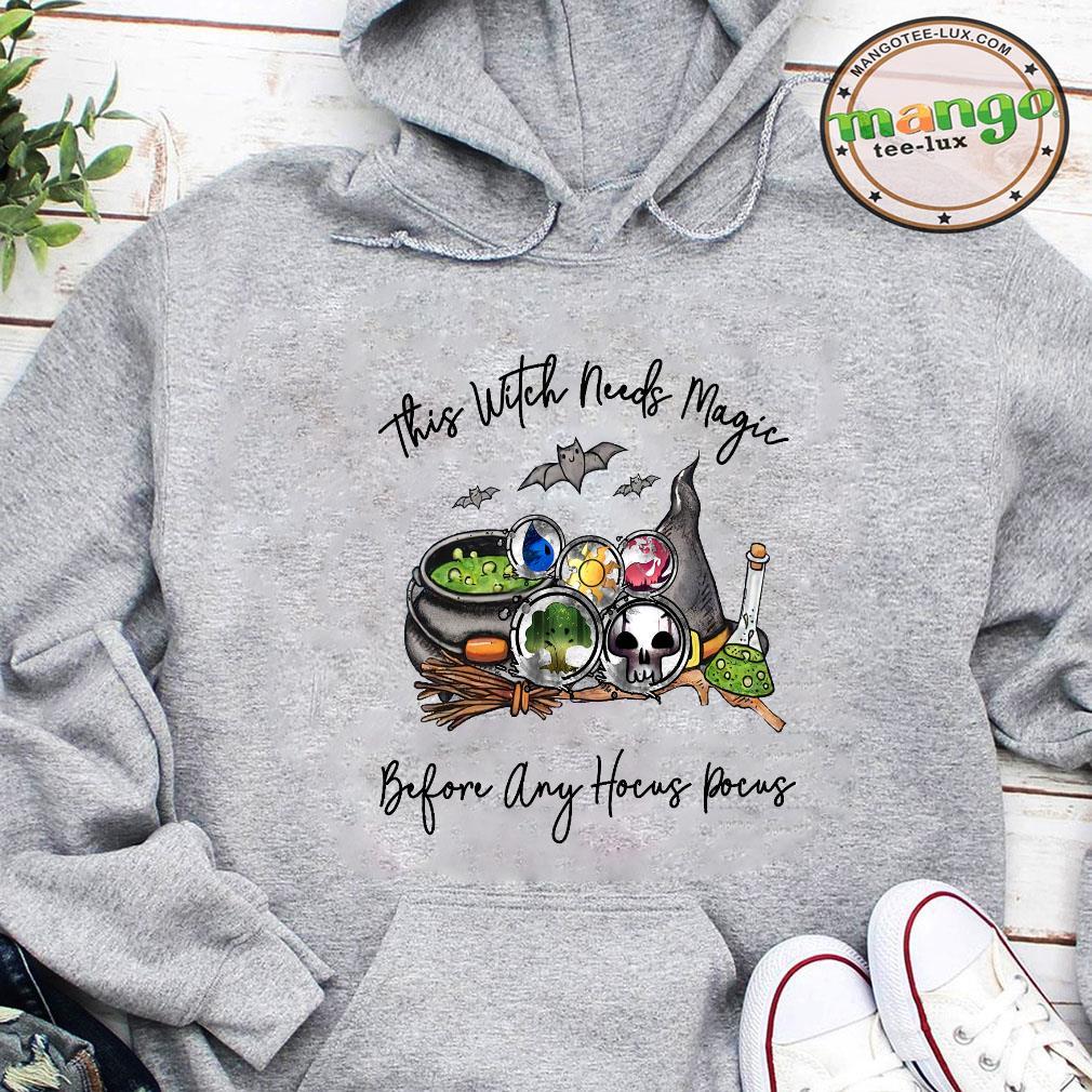 This witch needs magic before any hocus pocus shirt hoodie