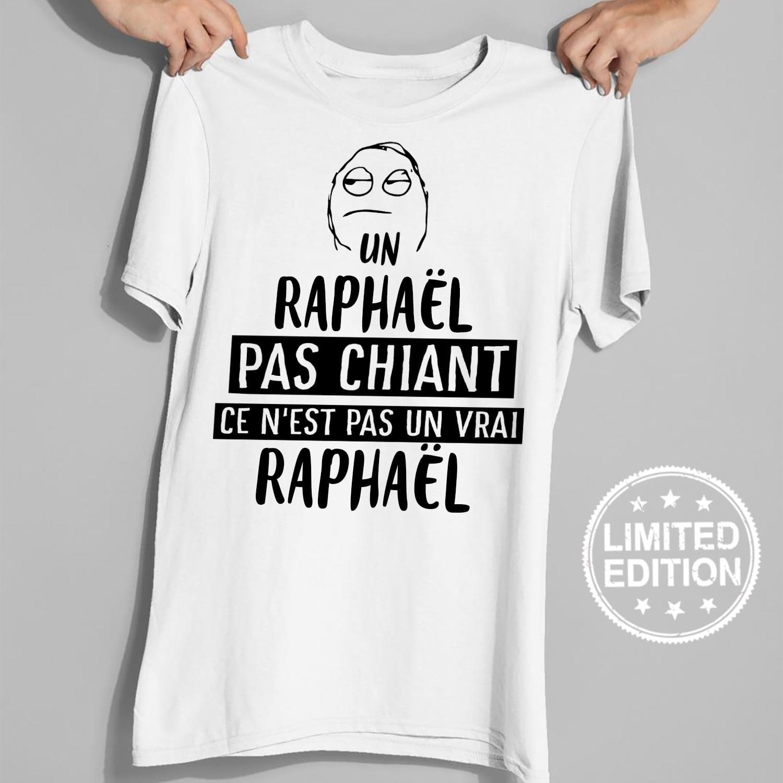 Un raphael pas chiant ce n'est pas un vrai raphael shirt