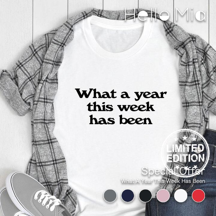 What a year this week has been shirt