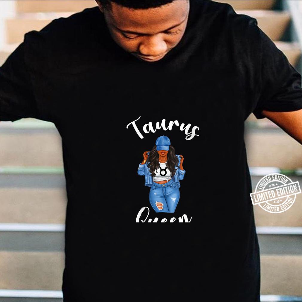 Womens Taurus Queen African American Black Zodiac Birthday Shirt