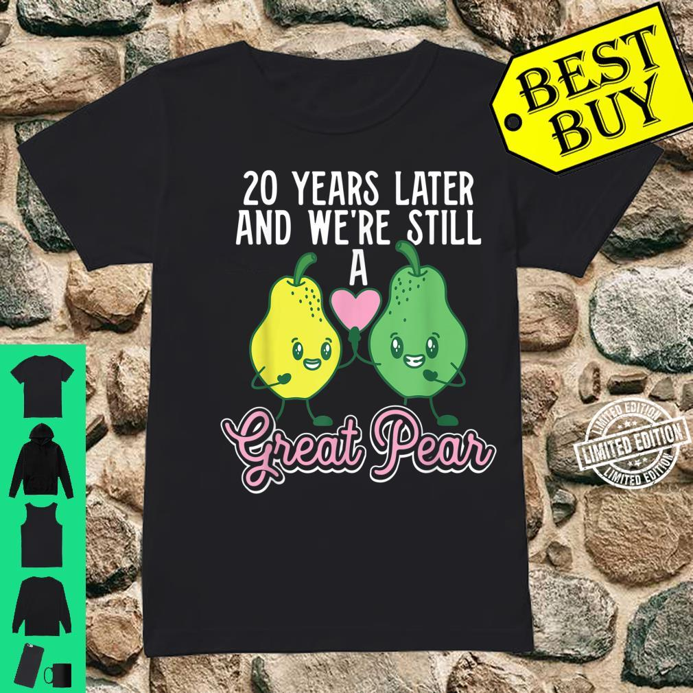 20 Years Later and We're Still A Great Pear Anniversary Shirt ladies tee
