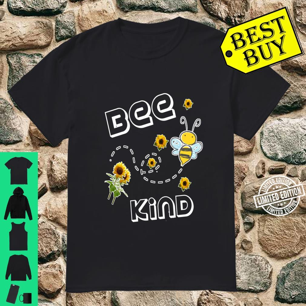 Bee Kind Cute Design Reminder To Be Kind With Cute Sunflower Shirt