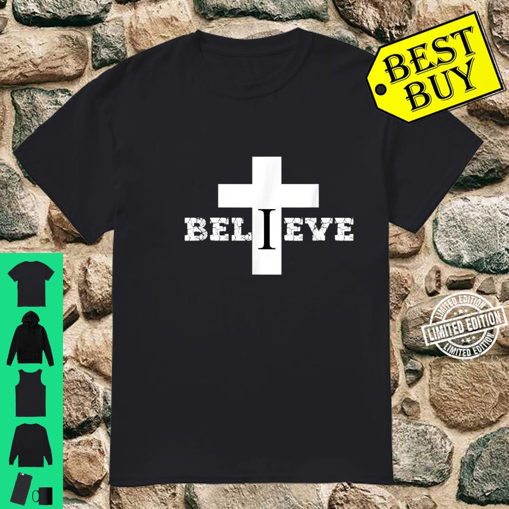 Believe Christian Saying with Cross Shirt