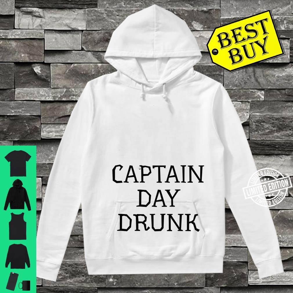 Captain Day Drunk Alcohol Drinking Party Shirt hoodie