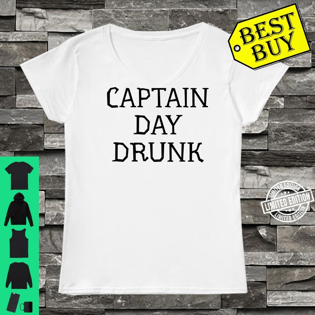 Captain Day Drunk Alcohol Drinking Party Shirt ladies tee