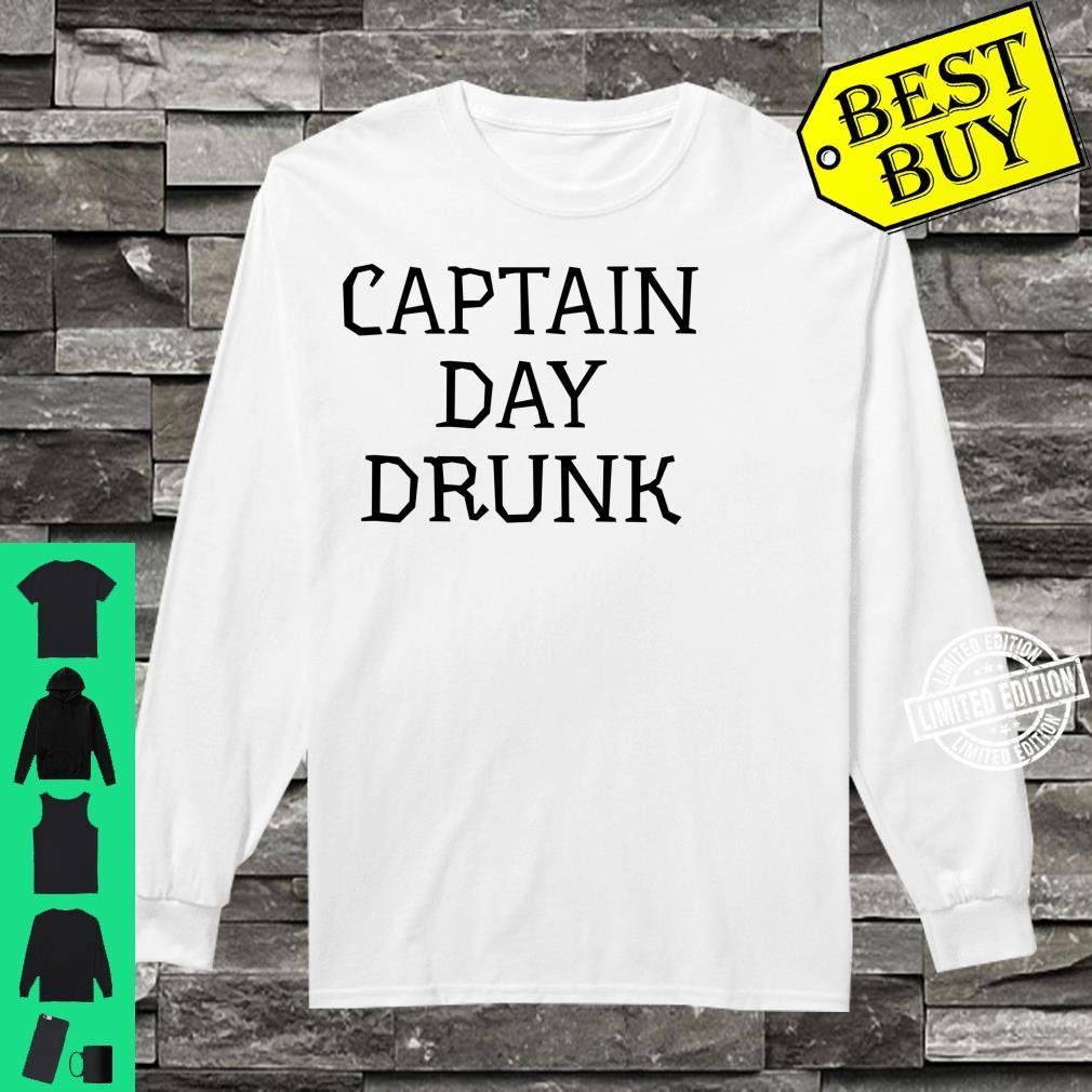 Captain Day Drunk Alcohol Drinking Party Shirt long sleeved