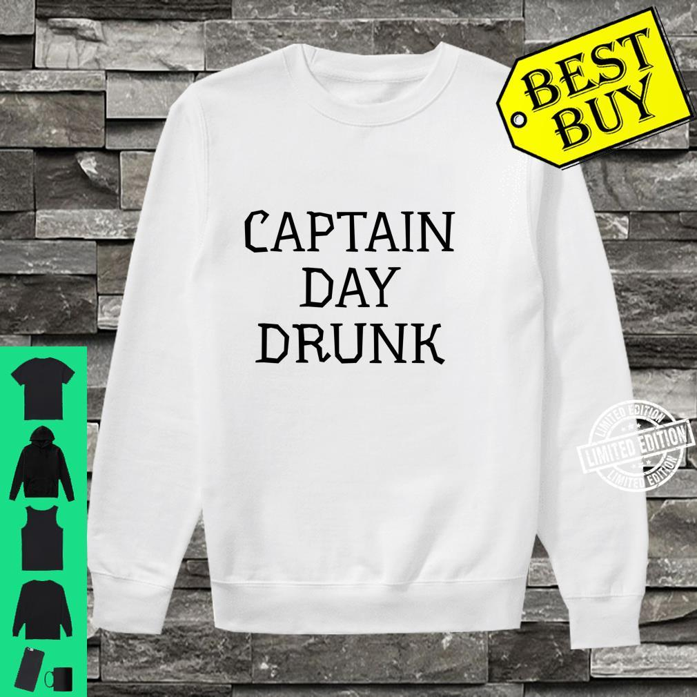 Captain Day Drunk Alcohol Drinking Party Shirt sweater