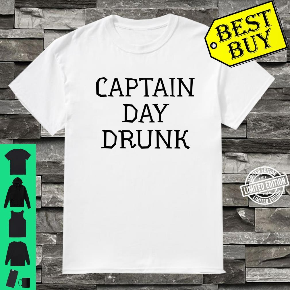 Captain Day Drunk Alcohol Drinking Party Shirt