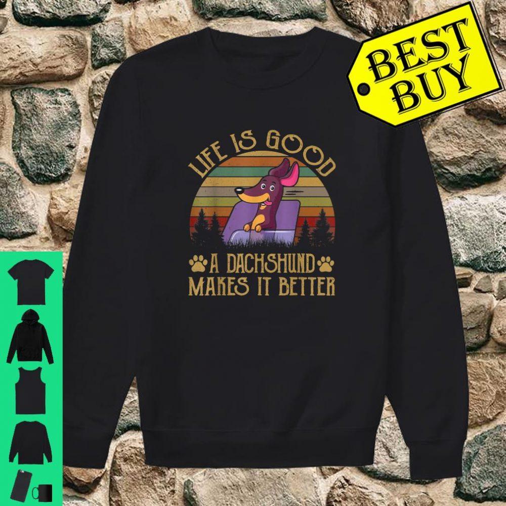 Dachshund Weiner Dog Shirt Life Is Good Shirt sweater