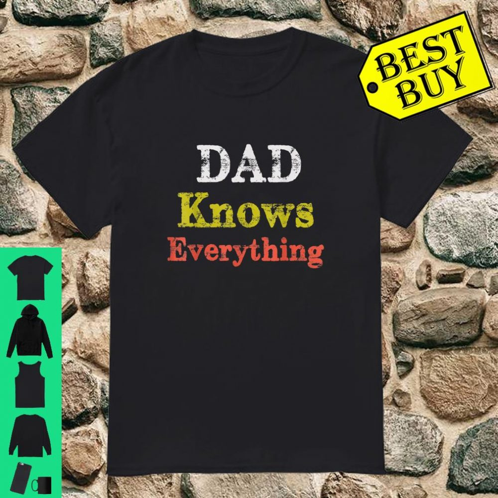 Dad knows everything gift funny papa shirt