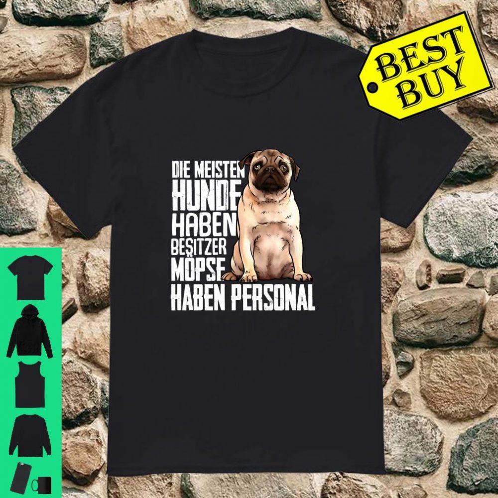 Die meisten hunde haben besitzer mopse haben personal shirt