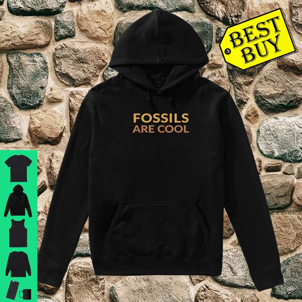 Fossils Are Cool Fossil Hunting Geologist Shirt hoodie