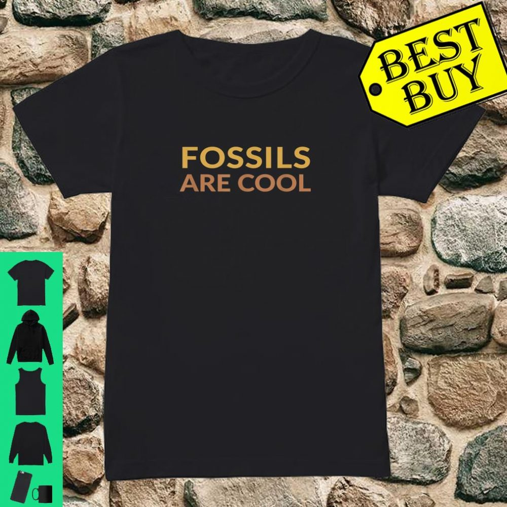 Fossils Are Cool Fossil Hunting Geologist Shirt ladies tee