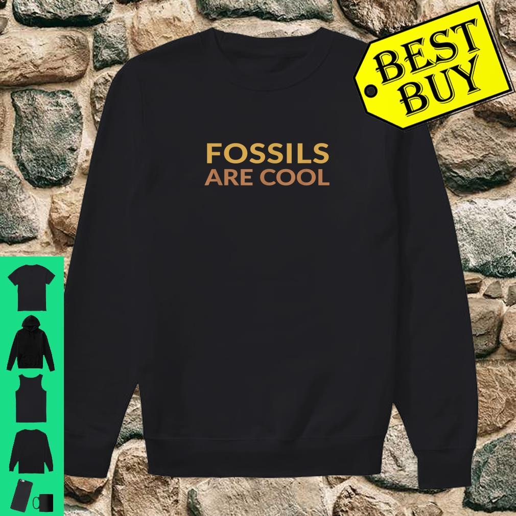 Fossils Are Cool Fossil Hunting Geologist Shirt sweater