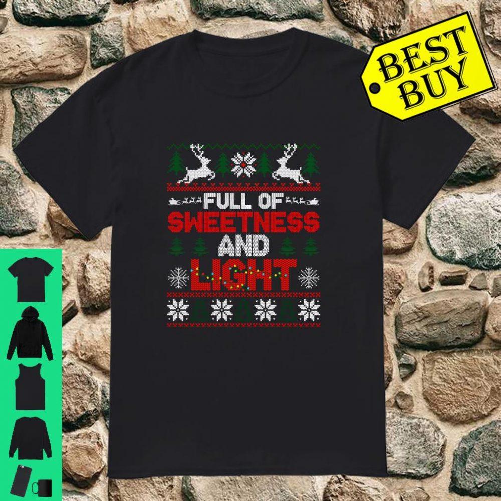 Full Of Sweetness And Light Christmas Ugly Xmas Sweater shirt