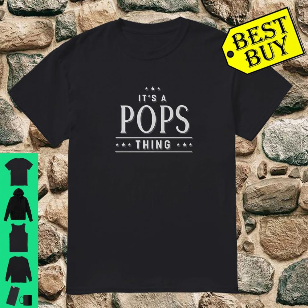 Graphic 365 It's A Pops Thing shirt