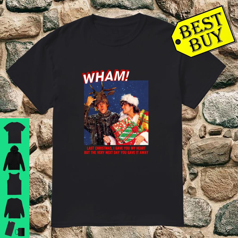 Graphic George Michaels Christmas Apparel Holiday Wham Last Christmas I Gave You My Heart shirt