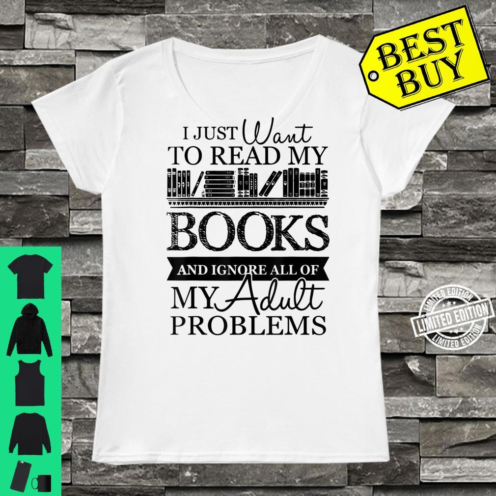 I Just Want To Read My Books And Ignore All Of My Adult Shirt ladies tee