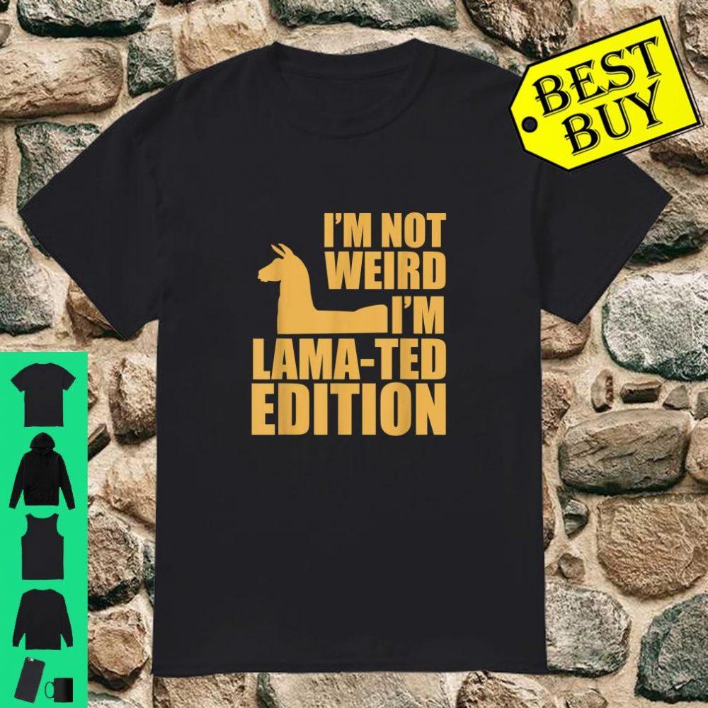 I'm Not Weird I'm Lamated Edition Shirt