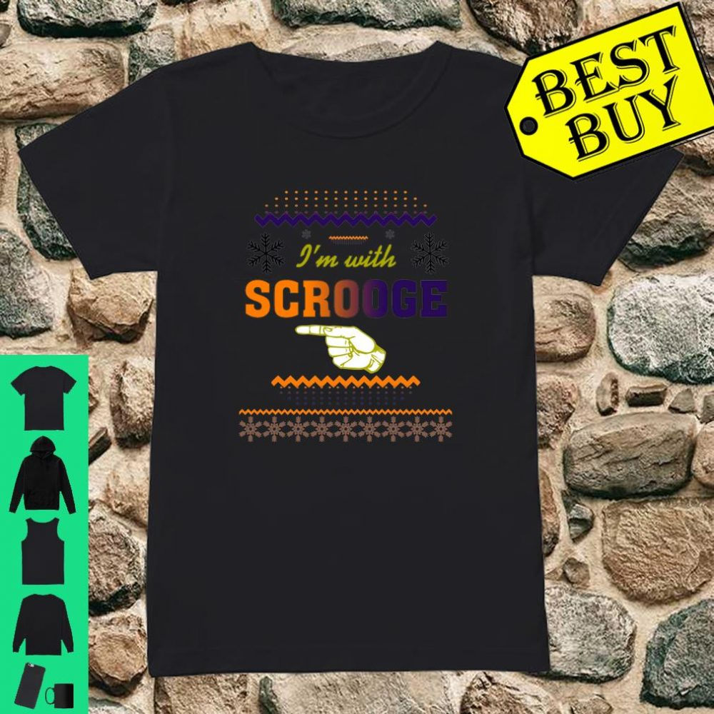 I'm With Scrooge Ugly Christmas shirt ladies tee