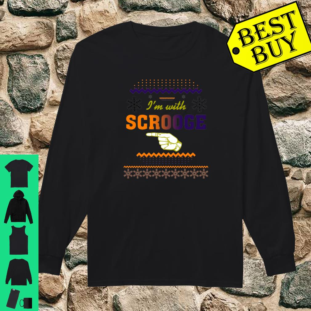 I'm With Scrooge Ugly Christmas shirt Long sleeved