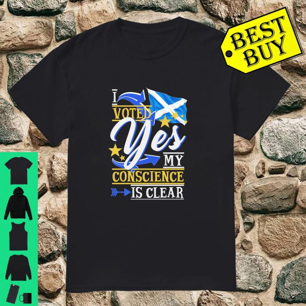 Indyref I voted Yes My conscience is clear Scotland 2020 shirt