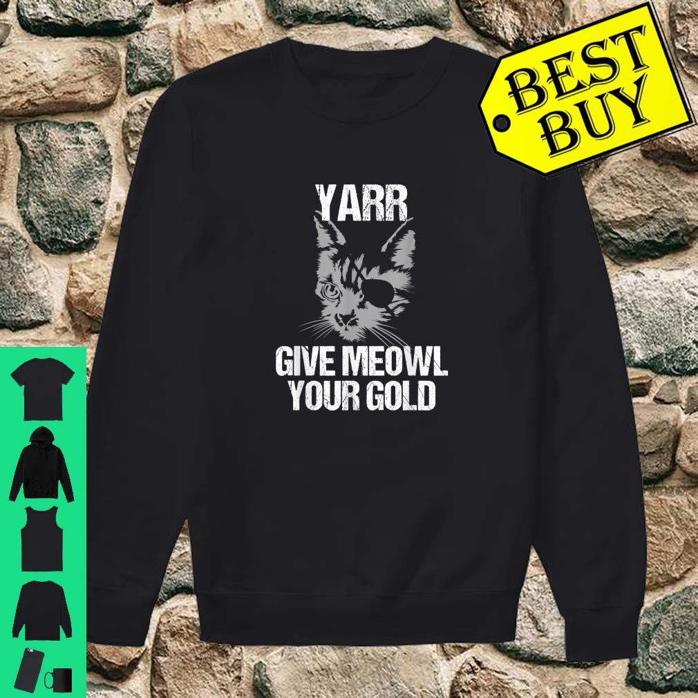 Lustige Yarr Give Meowl Your Gold shirt sweater