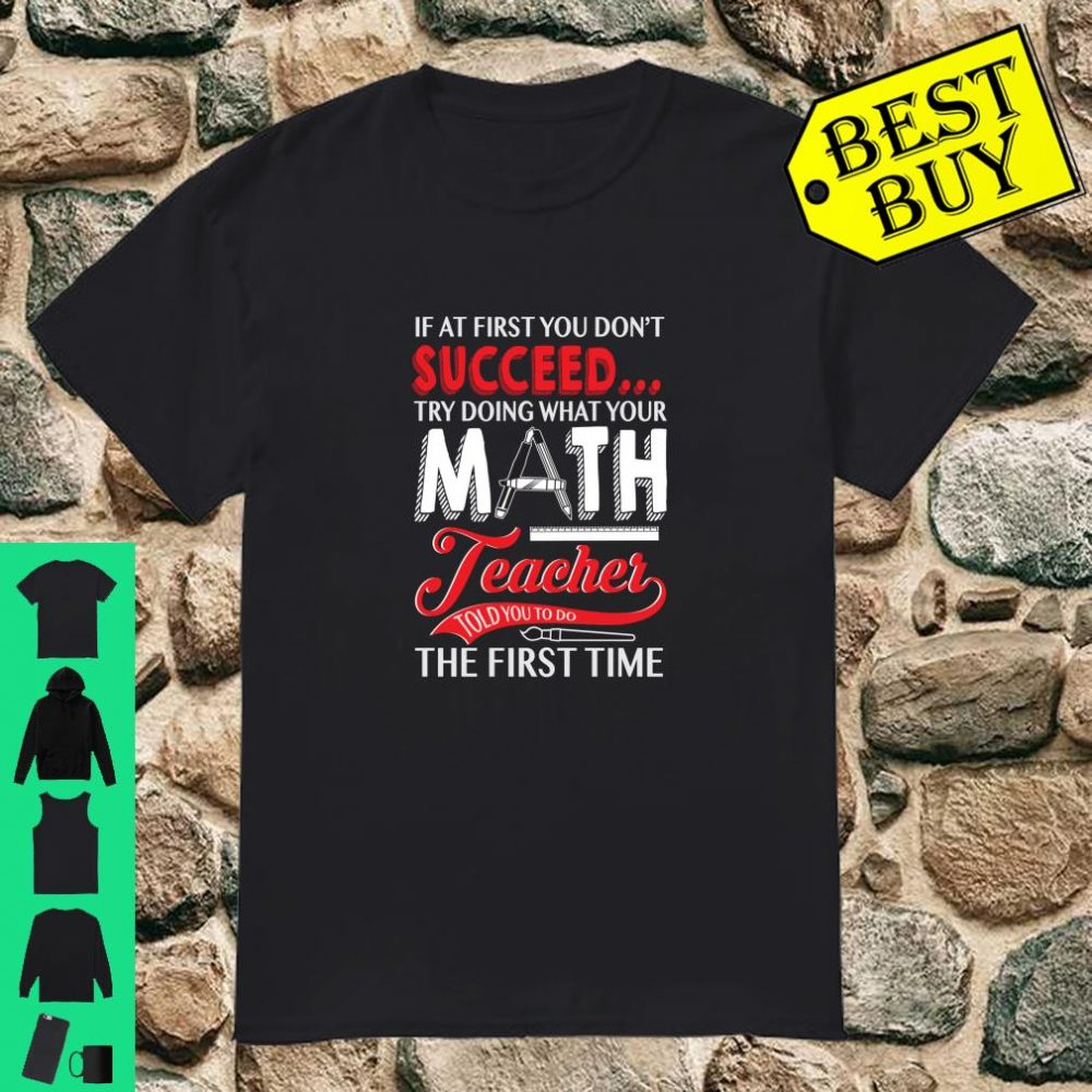 Math Teacher Do What Your Math Teacher Says Shirt
