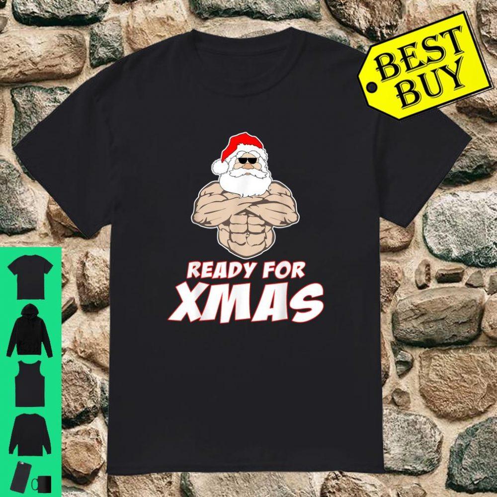 Muscle Santa Ready For Xmas shirt