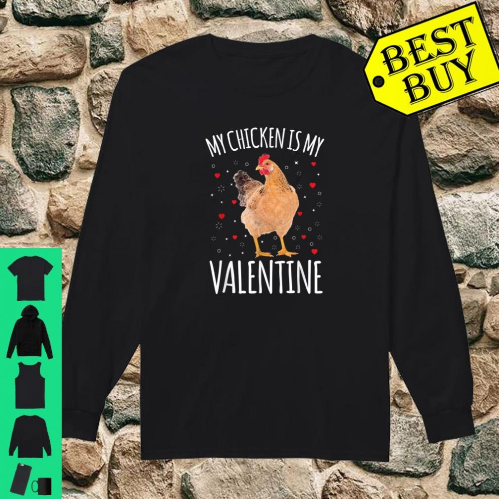 My Chicken Is My Valentine Shirt Chicken Shirt long sleeved
