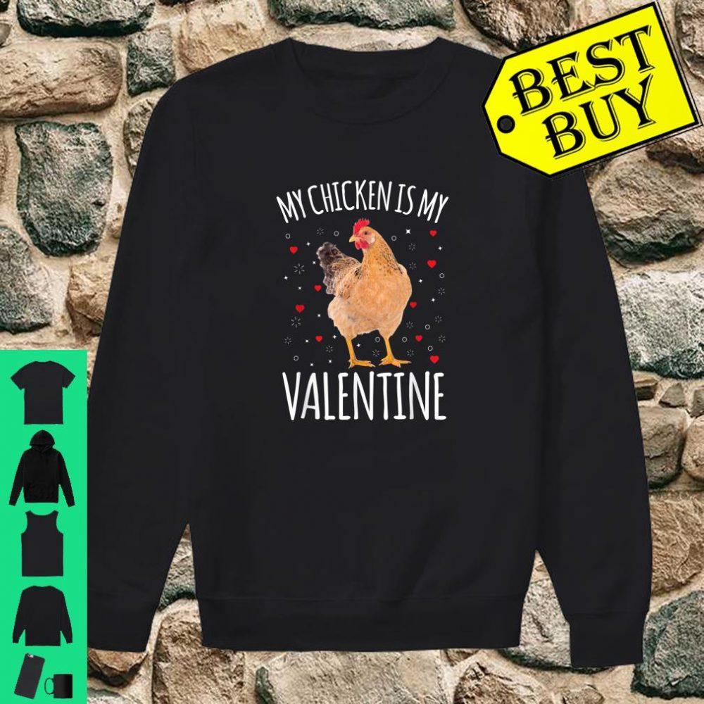 My Chicken Is My Valentine Shirt Chicken Shirt sweater