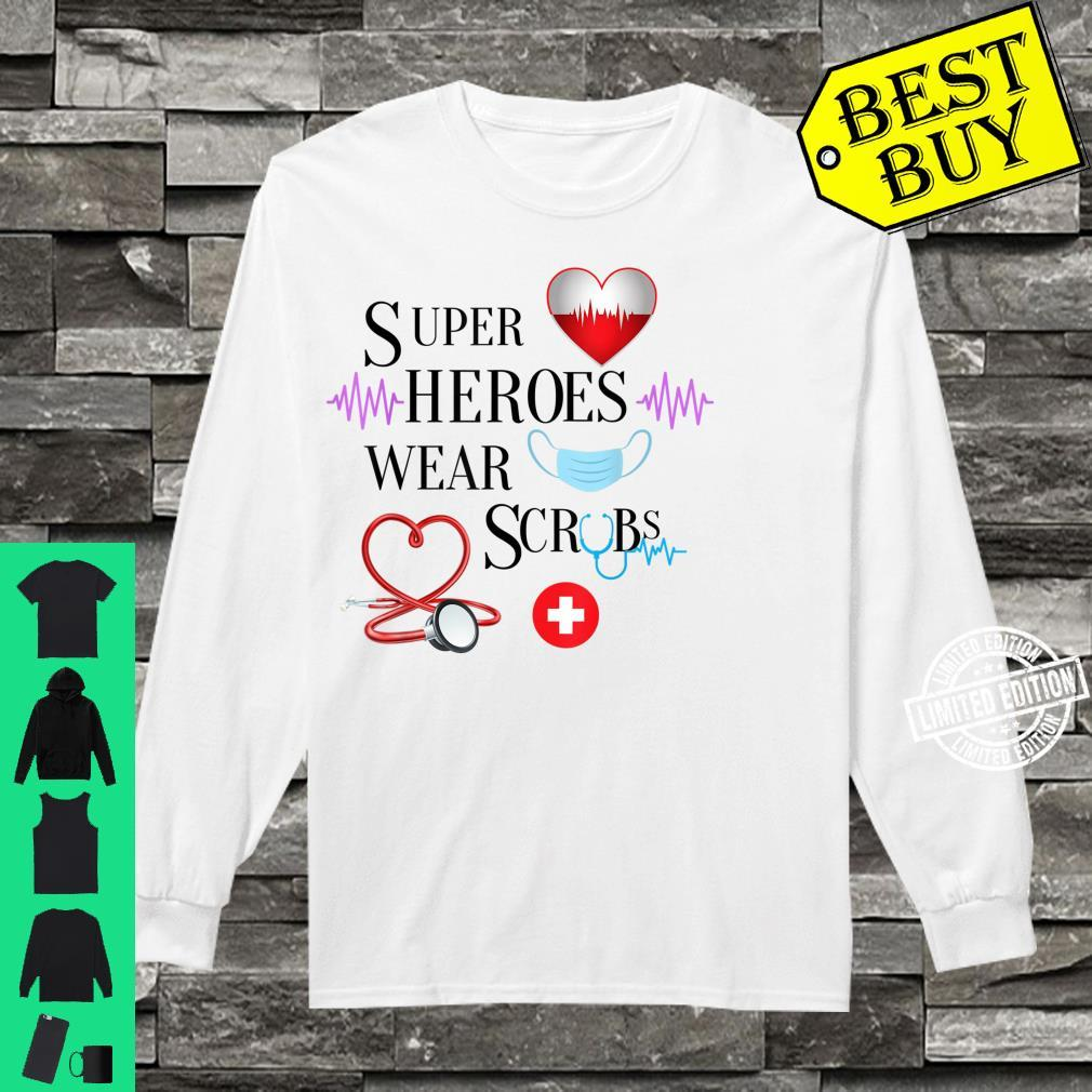 Our Super Heroes wear Scrubs Shirt long sleeved
