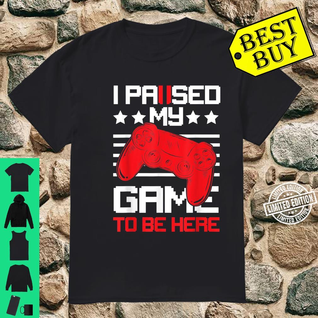 PAUSED GAME I paused my game to be here Gamers Vintage Shirt