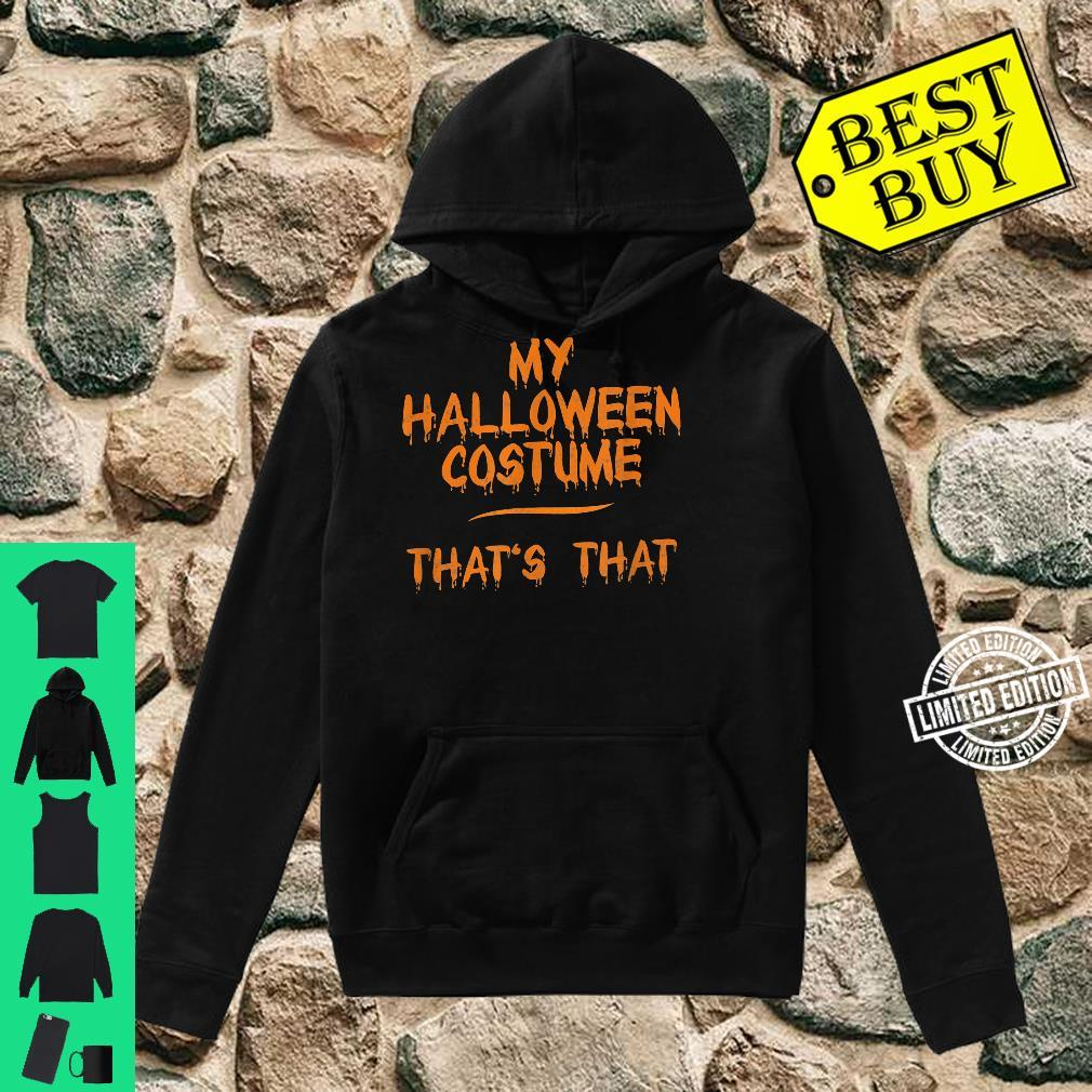 This Is My Halloween Costume That's That Shirt hoodie