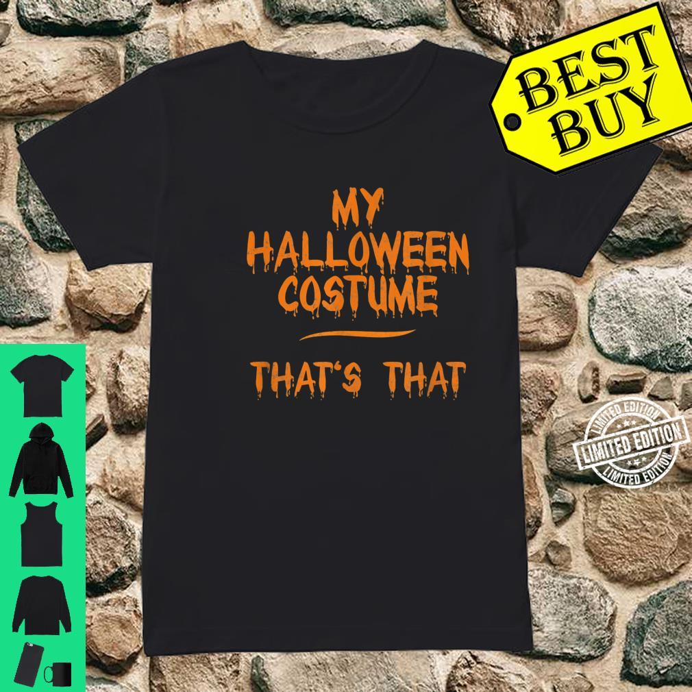 This Is My Halloween Costume That's That Shirt ladies tee