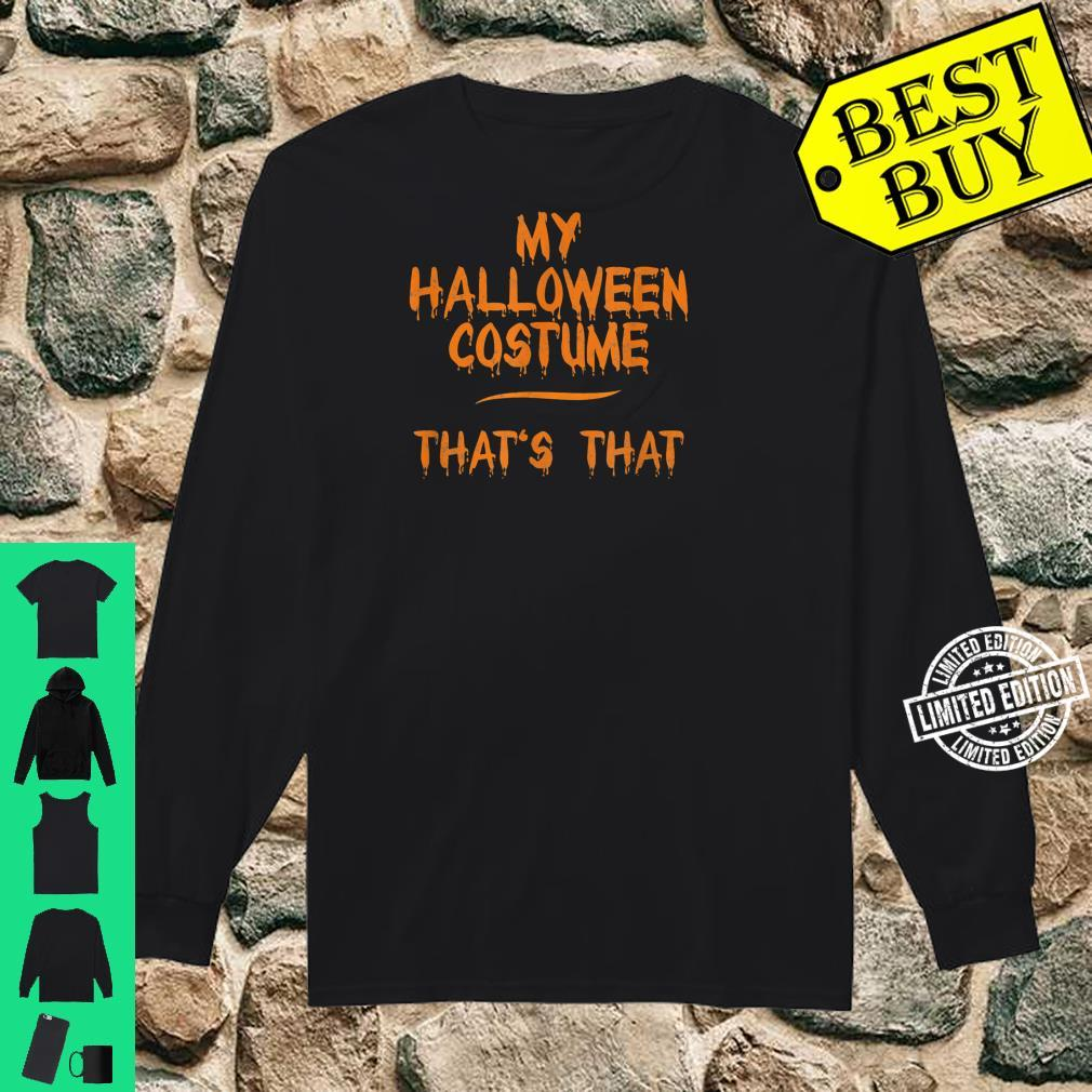 This Is My Halloween Costume That's That Shirt long sleeved