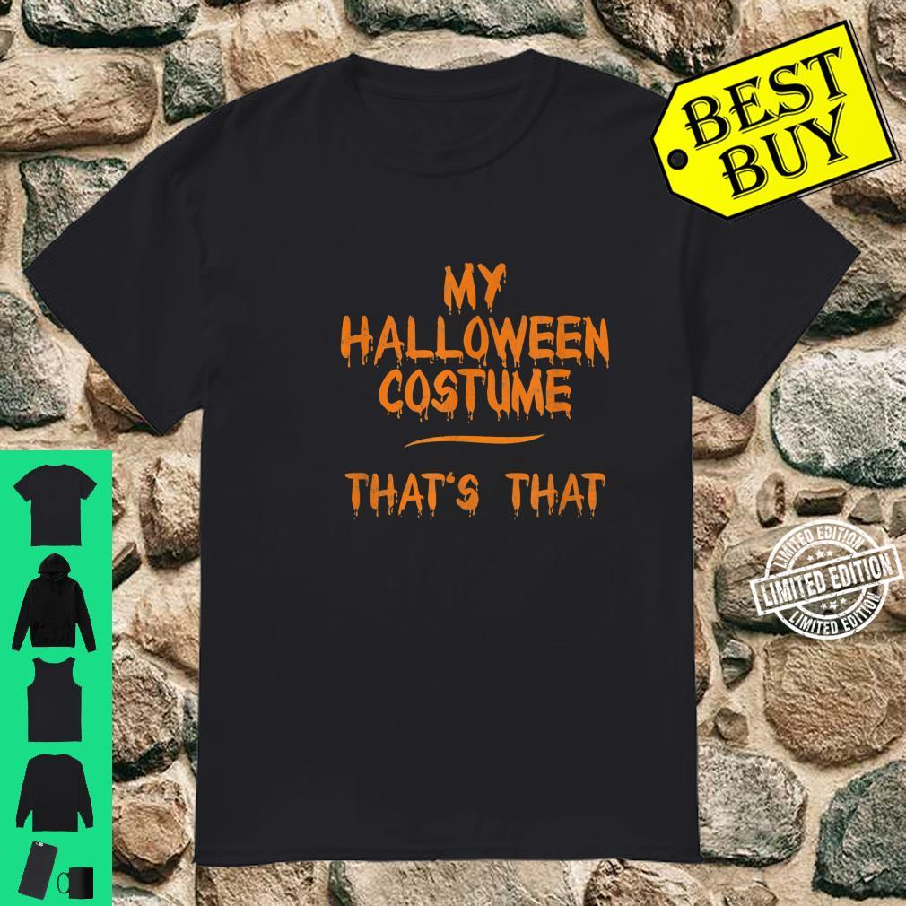 This Is My Halloween Costume That's That Shirt