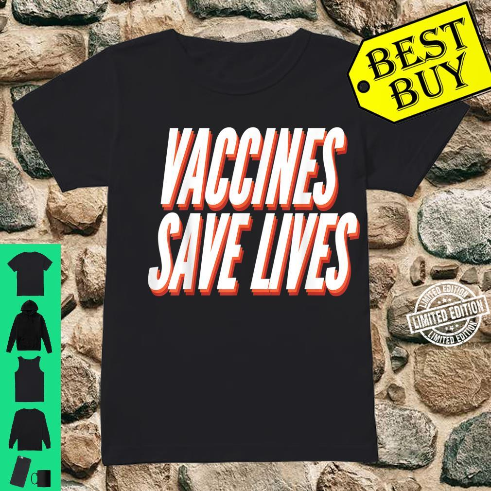 Vaccines save lives Shirt ladies tee
