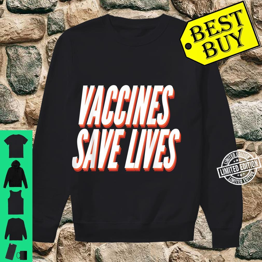 Vaccines save lives Shirt sweater