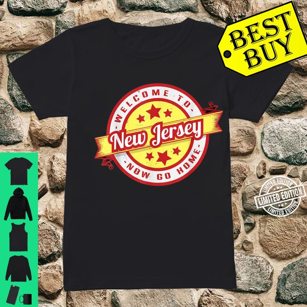 Welcome To New Jersey Now Go Home Retro Vintage Shirt ladies tee