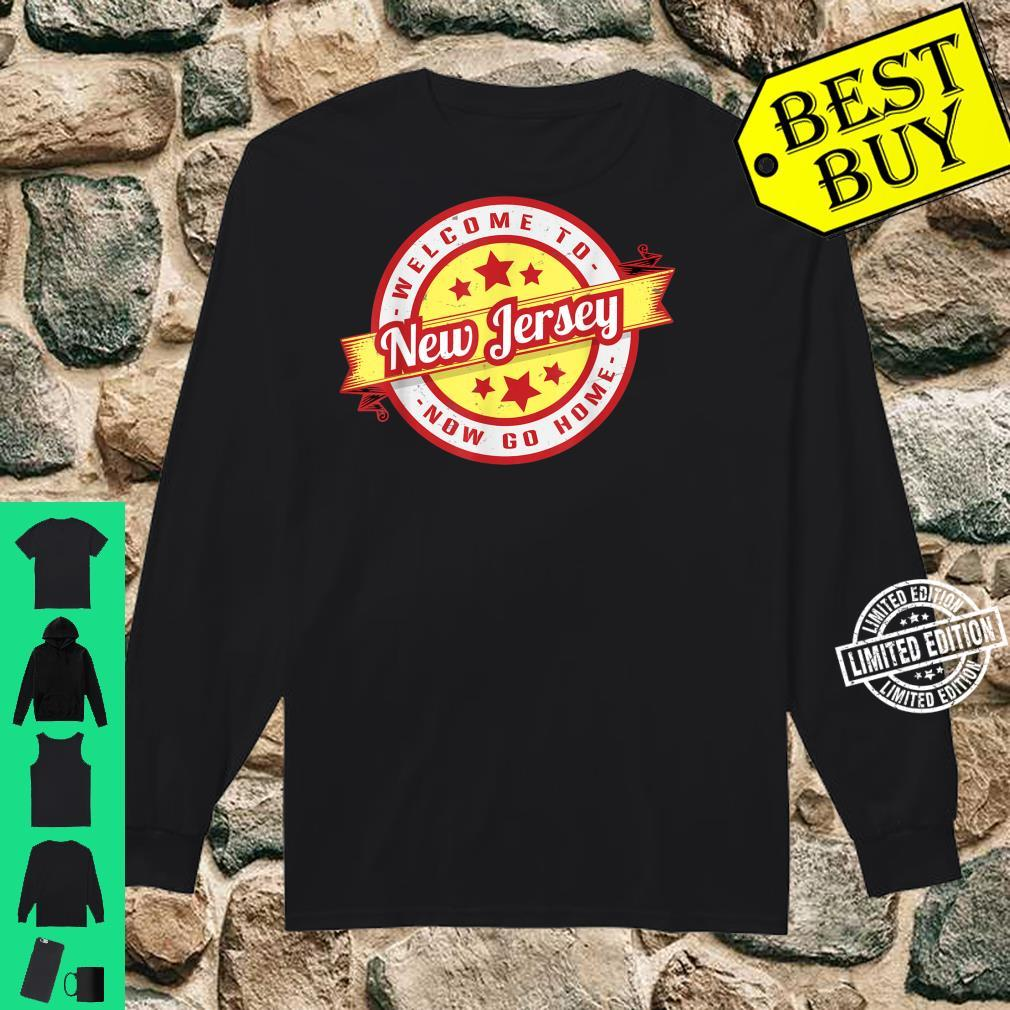 Welcome To New Jersey Now Go Home Retro Vintage Shirt long sleeved