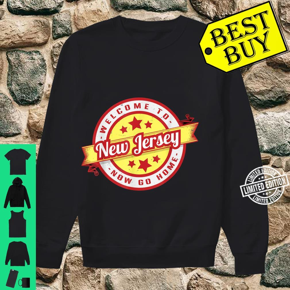 Welcome To New Jersey Now Go Home Retro Vintage Shirt sweater