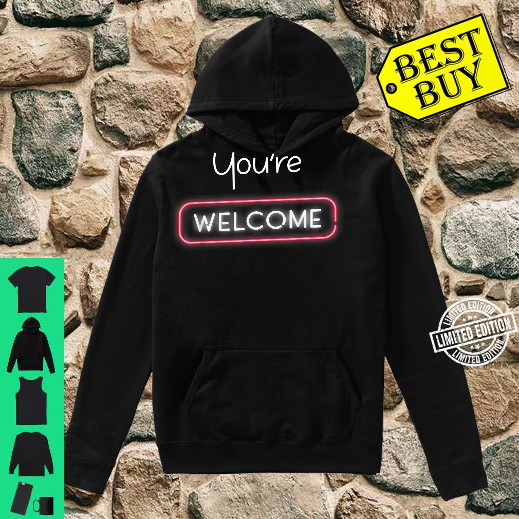 Your Welcome Lighting You're Welcome Shirt hoodie
