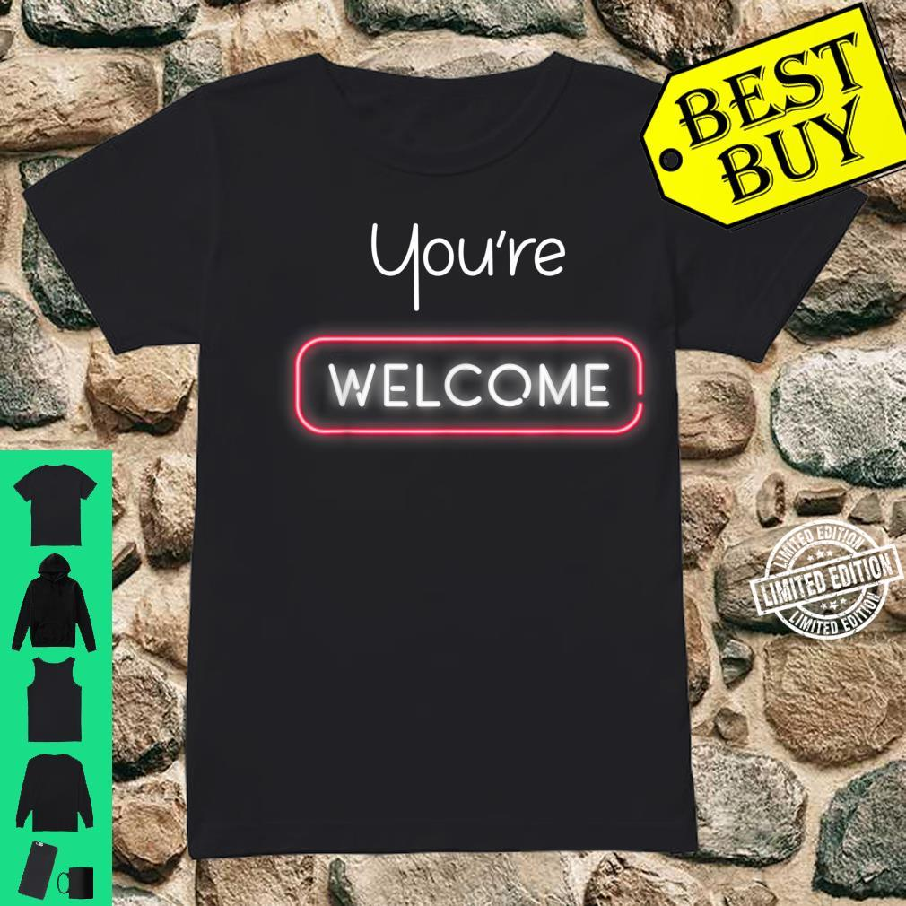 Your Welcome Lighting You're Welcome Shirt ladies tee